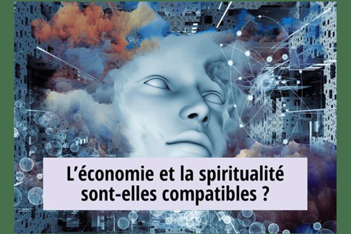Conférence : «L'économie et la spiritualité sont-elles compatibles?»